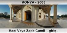 KONYA Hacı Veys Zade Camii –giriş–
